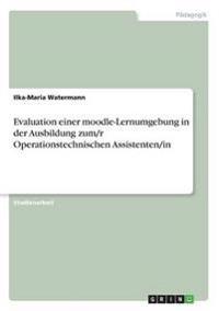 Evaluation Einer Moodle-Lernumgebung in Der Ausbildung Zum/R Operationstechnischen Assistenten/In
