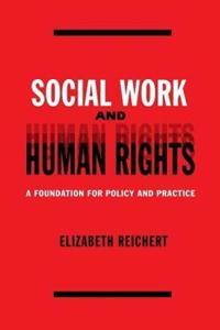 Social Work and Human Rights - Elisabeth Reichert - böcker (9780231123082)     Bokhandel