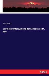 Lautliche Untersuchung Der Miracles de St. Eloi