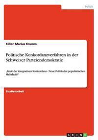 Politische Konkordanzverfahren in Der Schweizer Parteiendemokratie
