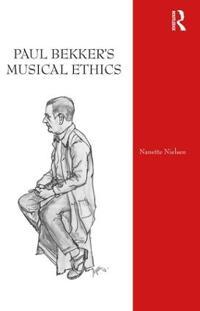 Paul Bekker's Musical Ethics