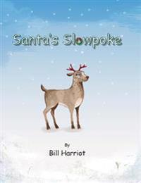 Santa's Slowpoke: ...the Christmas Adventure of Blitzen's Little Sister