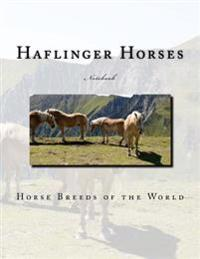Haflinger Horses Notebook: Notebook with 150 Lined Pages