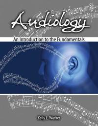 AUDIOLOGY: AN INTRODUCTION TO THE FUNDAM