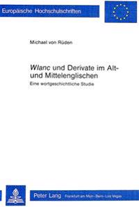 -Wlanc- Und Derivate Im Alt- Und Mittelenglischen: Eine Wortgeschichtliche Studie