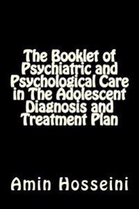 The Booklet of Psychiatric and Psychological Care in the Adolescent Diagnosis and Treatment Plan