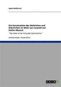 Die Konstruktion Des Weiblichen Und Mannlichen Im Werk Von Leopold Von Sacher-Masoch