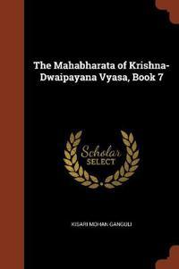 The Mahabharata of Krishna-Dwaipayana Vyasa, Book 7