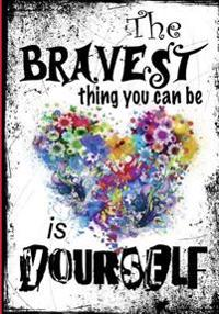 Journal: The Bravest Thing You Can Be