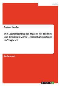 Die Legitimierung Des Staates Bei Hobbes Und Rousseau