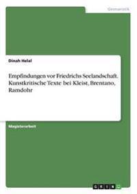 Empfindungen VOR Friedrichs Seelandschaft. Kunstkritische Texte Bei Kleist, Brentano, Ramdohr