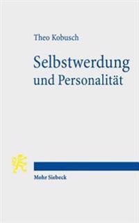 Selbstwerdung Und Personalitat: Spatantike Philosophie Und Ihr Einfluss Auf Die Moderne