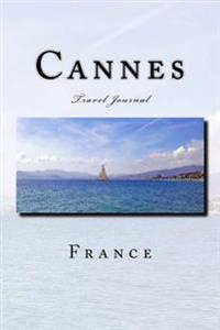 Cannes France Travel Journal: Travel Journal with 150 Lined Pages