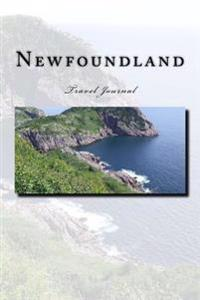 Newfoundland Travel Journal: Travel Journal with 150 Lined Pages