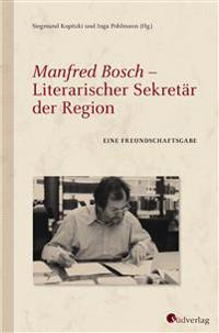 Manfred Bosch - Literarischer Sekretär der Region.