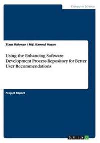 Using the Enhancing Software Development Process Repository for Better User Recommendations