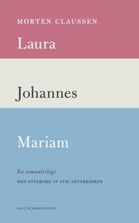 Laura ; Johannes ; Mariam : en romantrilogi - Morten Claussen pdf epub