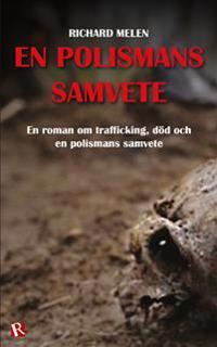 En polismans samvete : en roman om trafficking, död och en polismans samvete