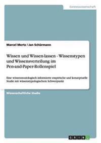 Wissen Und Wissen-Lassen - Wissenstypen Und Wissensverteilung Im Pen-And-Paper-Rollenspiel