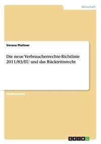 Die Neue Verbraucherrechte-Richtlinie 2011/83/Eu Und Das Rucktrittsrecht