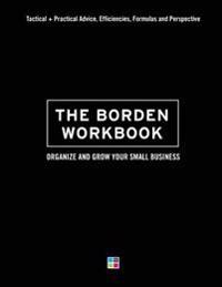 The Borden Workbook: How to Organize and Grow Your Small Business