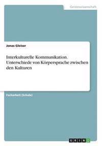 Interkulturelle Kommunikation. Unterschiede Von K rpersprache Zwischen Den Kulturen