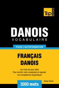 Vocabulaire Francais-Danois pour l'autoformation: 3000 mots