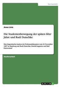 Die Studentenbewegung Der Spaten 60er Jahre Und Rudi Dutschke