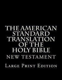 The American Standard Translation of the Holy Bible: Low Tide Press Large Print Edition