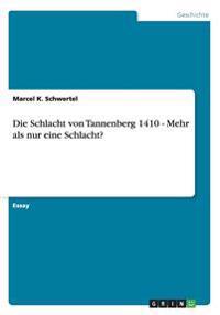 Die Schlacht Von Tannenberg 1410 - Mehr ALS Nur Eine Schlacht?