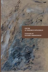 Dikter av Friedrich Hölderlin tolkade av Elisabet Hermodsson