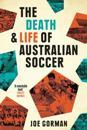 The Death & Life of Australian Soccer