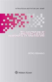 The Adaptation of Long-Term Gas Sale Agreements by Arbitrators