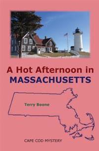 A Hot Afternoon in Massachusetts