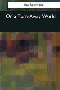 On a Torn-Away World