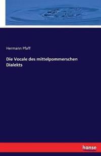 Die Vocale Des Mittelpommerschen Dialekts