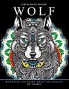 Wolf Mandalas Coloring Book for Adults: Wolf and Mandala Pattern for Relaxation and Mindfulness
