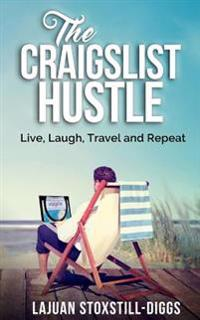 The Craigslist Hustle: Live, Laugh, Travel and Repeat