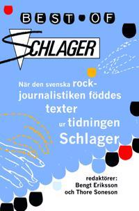Best of Schlager : när den svenska rockjournalistiken föddes - texter ur ti
