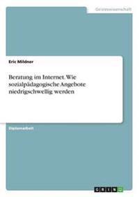 Beratung Im Internet. Wie Sozialpadagogische Angebote Niedrigschwellig Werden