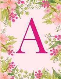 A: Monogram Initial a Notebook Pink Floral Hawaiian Haze Composition Notebook - Wide Ruled, 8.5 X 11, 110 Pages: Journal,