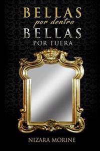 Bellas Por Dentro, Bellas Por Fuera