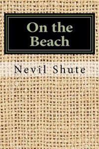 On the Beach - Nevil Shute - böcker (9781548146320)     Bokhandel