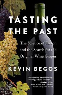 Tasting the Past: The Science of Flavor and the Search for the Original Wine Grapes