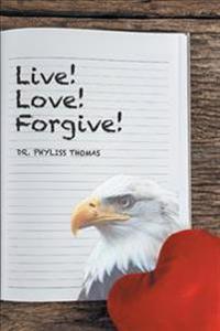 Live! Love! Forgive!
