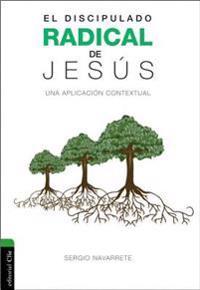 Discipulado Radical de Jesús: Una Aplicación Contextual