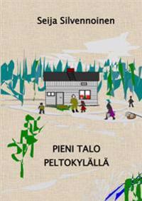 Pieni talo Peltokylällä