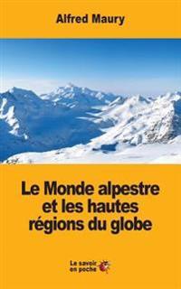 Le Monde Alpestre Et Les Hautes Regions Du Globe