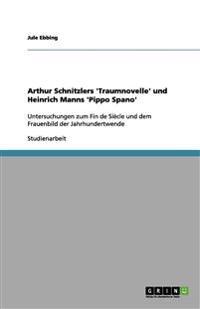 Arthur Schnitzlers 'Traumnovelle' Und Heinrich Manns 'Pippo Spano'