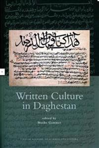 Written Culture In Daghestan. Moshe Gammer. Suomen akatemia
